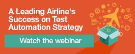 Webinar - A leading Airline's Success on Test Automation Strategy